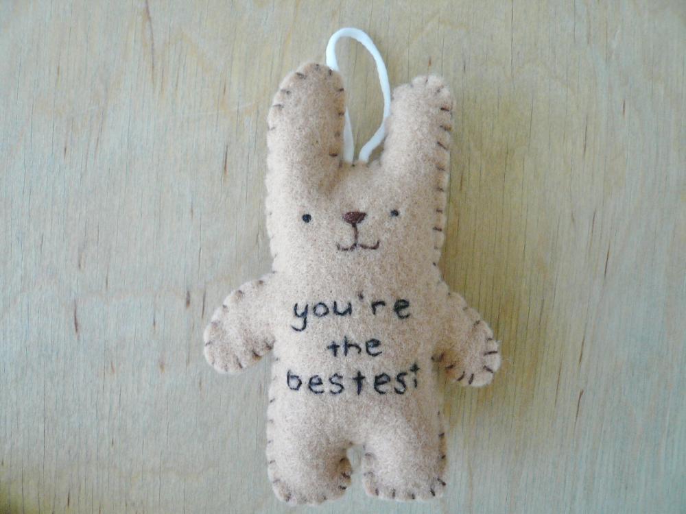 Felt animals - funny bunny - You're the bestest